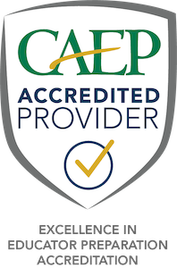 CAEP Accredited Provider, Excellence in Educator Preparation Accreditation